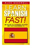 Learn Spanish Fast!: 48 Hours To Learning Spanish (But Not Mastering It) (Learn Spanish - French - Spanish - Italian - Spanish Language - Spanish Books - Spanish Grammar)