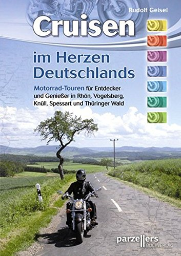 Cruisen im Herzen Deutschlands Taschenbuch – 16. April 2010 Rudolf Geisel Parzellers Buchverlag 3790004235 Rhön