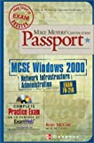 Mike Meyers' MCSE Windows 2000 Network Infrastructure Administration Certification Passport, Rory McCaw, 0072195681