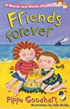 Friends Forever, Pippa Goodhart, 1405204087