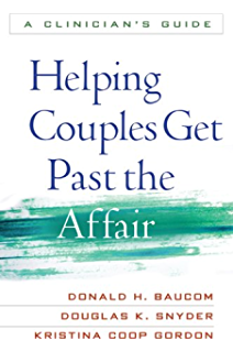 Getting Past the Affair: A Program to Help You Cope, Heal