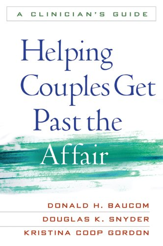 Helping Couples Get Past the Affair: A Clinician's - Kristina Coach