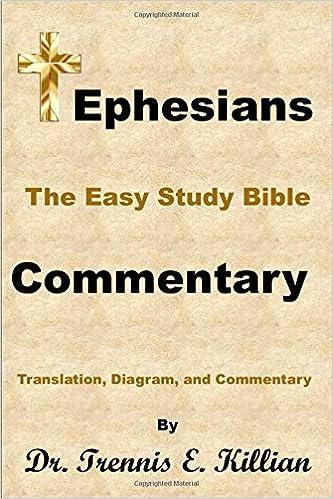 ephesians: the easy study bible commentary: trennis e  killian:  9781723783340: amazon com: books