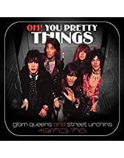 Oh! You Pretty Things: Glam Queens & Street Urchins 1970-1976 /Various