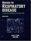 Workbook for Respiratory Disease : A Case Study Approach to Patient Care, Chang, David W. and Corn, Fred, 0803601565