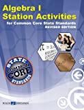 Common Core Mathematics Station Activities Algebra I, Revised Edition (Common Core)
