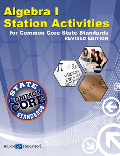 Common Core Mathematics Station Activities Algebra I, Revised Edition (Common Core)