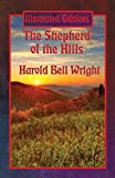 The Shepherd of the Hills (Illustrated Edition): With linked Table of Contents