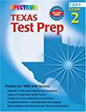 Spectrum Texas Test Prep, Grade 2, Vincent Douglas and School Specialty Publishing Staff, 0769636829