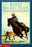 Kate's Secret Plan, Susan Saunders, 0590316583