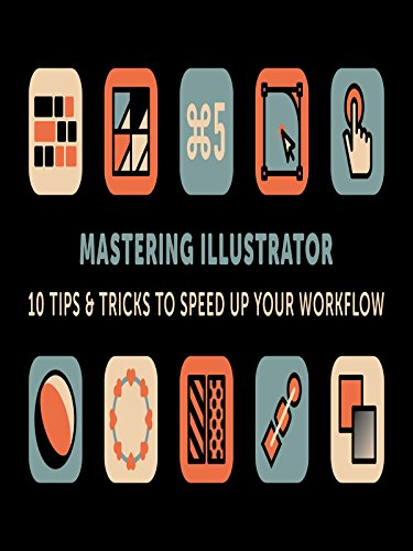Mastering Illustrator: 10 Tips & Tricks to Speed Up Your -