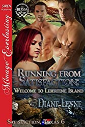 Running from Satisfaction: Welcome to Libertine Island [Satisfaction, Texas 6] (Siren Publishing Menage Everlasting)