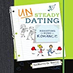 Unsteady Dating: Resisting the Rush to Romance | Jeanette G. Smith