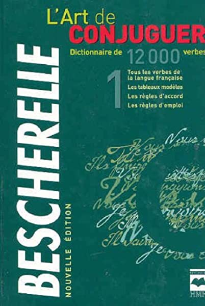 L Art De Conjuguer Bescherelle Dictionnaire De 12000 Verbes Bescherelle 9782894288436 Books Amazon Ca