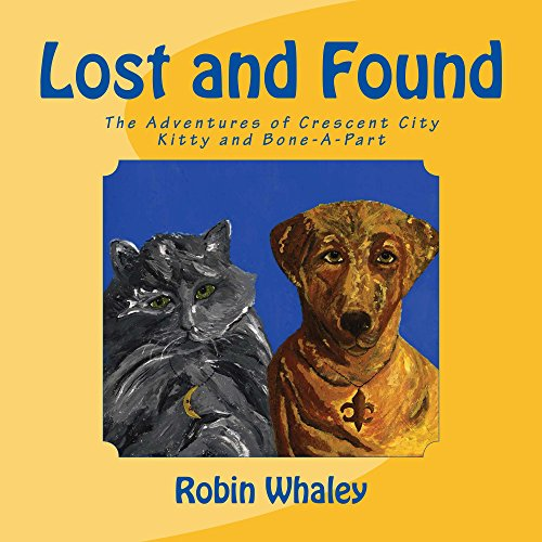 Lost and Found: The Adventures of Crescent City Kitty and Bone-A-Part -