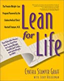 Lean for Life : The Clinically-Proven Step-By-Step Plan for Losing Weight Rapidly and Safely...and Controlling It for Life! offers