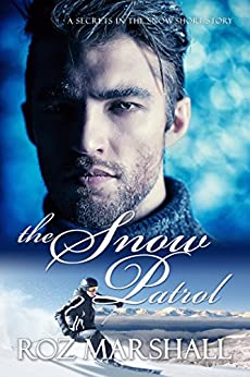 The Snow Patrol: Secrets in the Snow short stories #3 by [Marshall, Roz]