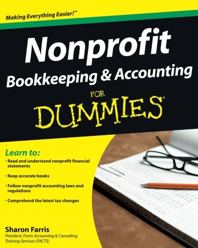 Nonprofit Bookkeeping and Accounting For Dummies (Accounting For Non)