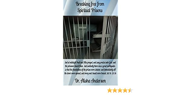 Breaking Free From Spiritual Prisons