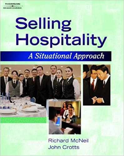 Selling Hospitality: A Situational Approach (Hospitality And Tourism) Richard G. McNeill
