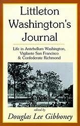 Littleton Washington's Journal: Life in Antebellum Washington, Vigilante San Francisco & Confederate Richmond