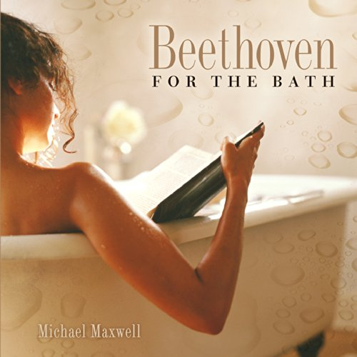 - Beethoven for the Bath
