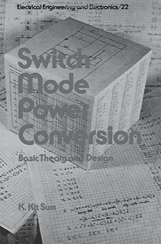 Switch Mode Power Conversion (Electrical and Computer Engineering, Vol. 22)