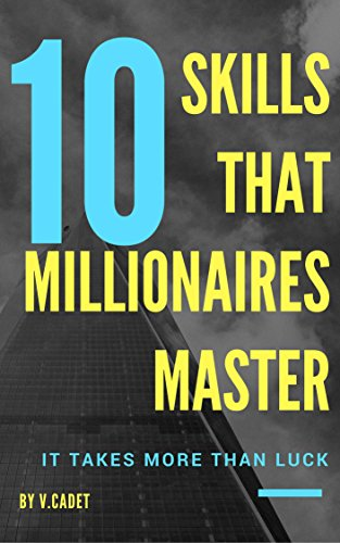 Download for free 10 Skills That Millionaires Master