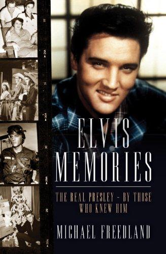 Elvis Memories: The real Elvis Presley - by those who knew him