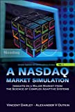 img - for Nasdaq Market Simulation: Insights on a Major Market from the Science of Complex Adaptive Systems (Complex Systems and Interdisciplinary Science) book / textbook / text book