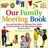 Image of Our Family Meeting Book: Fun and Easy Ways to Manage Time, Build Communication, and Share Responsibility Week by Week