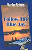 img - for Follow The Blue Jay book / textbook / text book