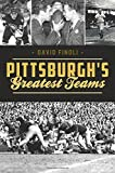 Pittsburgh's Greatest Teams (Sports)