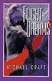 Flight Dreams, Michael Craft, 1575661748