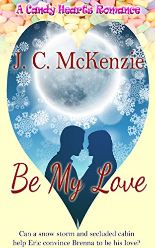 Be My Love (A Candy Hearts Romance) ()