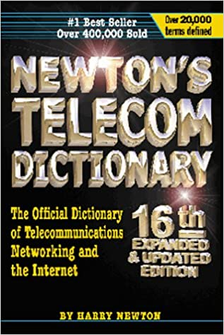 Newtons Telecom Dictionary The Official Of Telecommunications Networking And Internet Harry Newton Ray Horak 9781578200535 Amazon