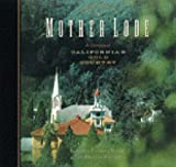 The Mother Lode: A Celebration of California's Gold Country by Wrisley, Kristin (1999) Paperback