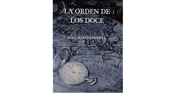 Amazon.com: LA ORDEN DE LOS DOCE (Spanish Edition) eBook: ROSA MARTIN COTILLA: Kindle Store