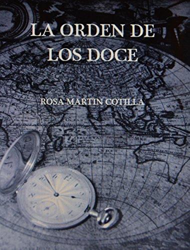 LA ORDEN DE LOS DOCE (Spanish Edition) by [COTILLA, ROSA MARTIN]