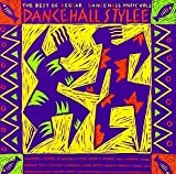 Dancehall Stylee: Best of Reggae Dancehall
