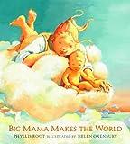 Big Mama Makes the World