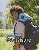 A Teen Guide to Eco-Leisure, Neil Morris, 143297047X