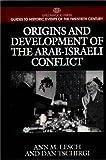 Origins and Development of the Arab-Israeli Conflict, Ann M. Lesch and Dan Tschirgi, 0313299706