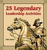 25 Legendary Leadership Activities