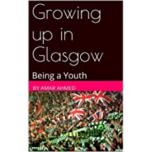 Growing up in Glasgow: Being a Youth (Pre-teen Book 2)