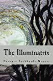 The Illuminatrix, Barbara Wester, 1466486732