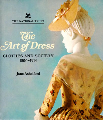 Read Online The Art of Dress: Clothes and Society 1500-1914 ebook