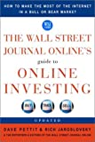 The Wall Street Journal Online's Guide to Online Investing, Dave Pettit and Rich Jaroslovsky, 0609807382