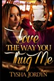 img - for Love The Way You Thug Me book / textbook / text book