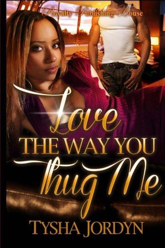 Books : Love The Way You Thug Me